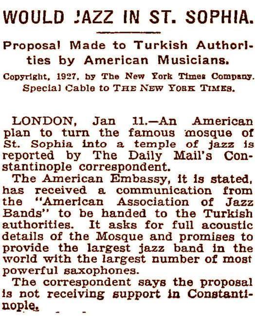 New York Times Gazetesi'nin 12 Ocak 1927'deki haberi: Ayasofya'ya en geniş caz grubunu getireceklermiş!