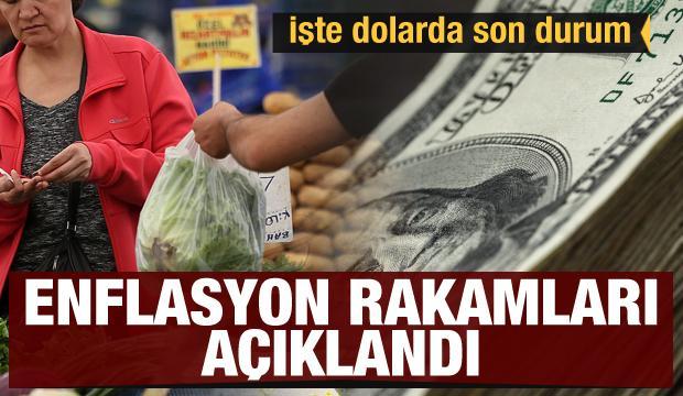 Enflasyon rakamları açıklandı! İşte dolarda son durum