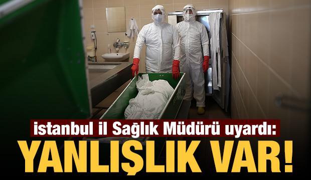 İstanbul İl Sağlık Müdürü uyardı: Yanlışlık var!