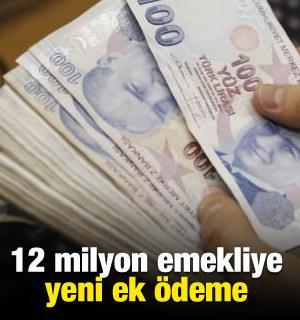 12 milyon emekliye yeni ek ödeme