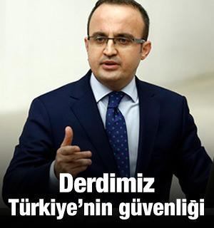 Bülent  Turan: Derdimiz Türkiye'nin güvenliği
