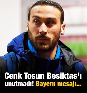 Cenk Tosun Beşiktaş'ı unutmadı! Bayern mesajı...