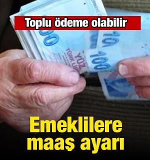 Emeklilere maaş ayarı! Toplu ödeme planı