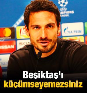 Hummels: 'Beşiktaş'ı küçümseyemezsiniz'