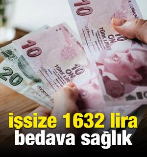 İşsize 1632 lira bedava sağlık