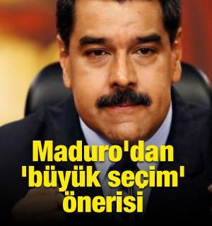Maduro'dan 'büyük seçim' önerisi