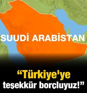 S.Arabistan'dan Türkiye'ye: Teşekkür borçluyuz!