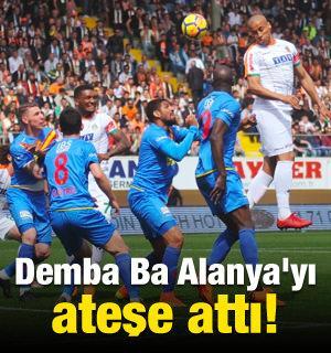 Demba Ba Alanya'yı ateşe attı!