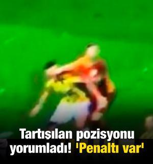 Tartışılan pozisyonu yorumladı! 'Penaltı var'