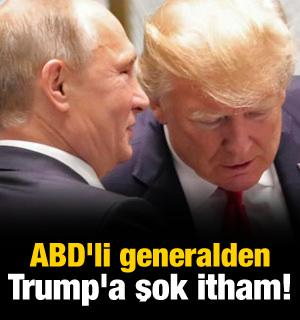 ABD'li generalden Trump'a şok itham: Putin'in...