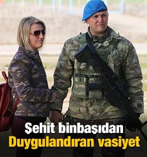 Binbaşı Dunca'dan duygulandıran vasiyet