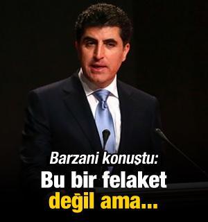 Barzani: Felaketin eşiğinde değiliz ama...