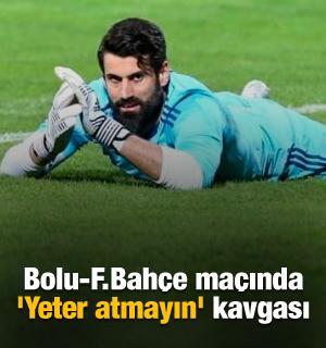 Bolu-Fenerbahçe maçında 'Yeter atmayın' kavgası