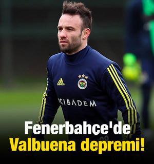 Fenerbahçe'de Valbuena depremi!
