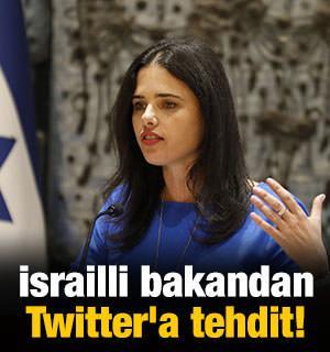 İsrailli bakandan Twitter'a tehdit!