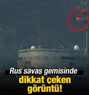 Rus savaş gemisinde dikkat çeken görüntü!