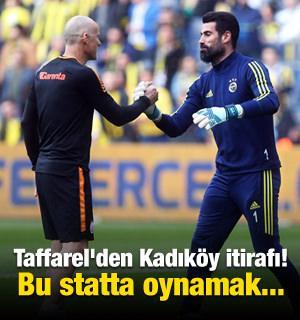 Taffarel'den Kadıköy itirafı! Bu statta oynamak...