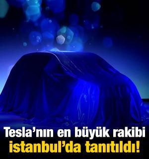 Tesla'nın en büyük rakibi İstanbul'da tanıtıldı!