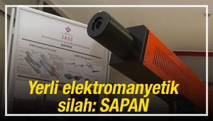Yerli elektromanyetik silah: SAPAN