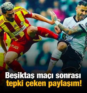 Beşiktaş maçı sonrası tepki çeken paylaşım!