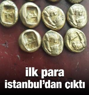 İlk para İstanbul'da ele geçirildi!