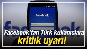 Facebook'tan Türkiye'deki kullanıcılara flaş uyarı