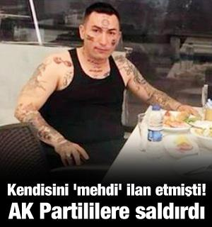 Kendini 'mehdi' ilan etmişti! AK Parti'ye saldırdı