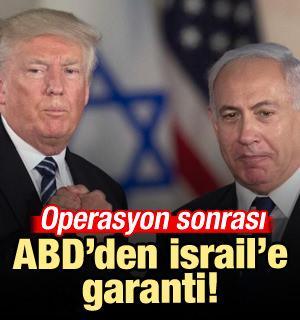 Operasyon sonrası ABD'den İsrail'e garanti!