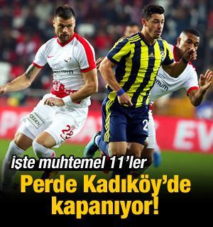 Fenerbahçe - Antalyaspor! Muhtemel 11'ler