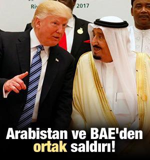 Suudi Arabistan ve BAE'den ortak saldırı!