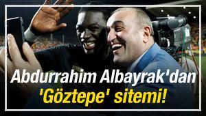 Albayrak'dan 'Göztepe' sitemi!