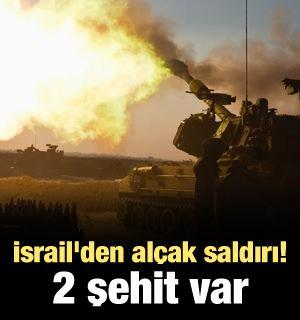 İsrail'den alçak saldırı! 2 şehit var
