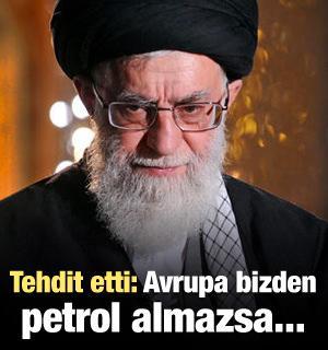 Tehdit etti: Avrupa bizden petrol almazsa...