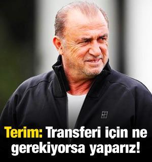 Terim: Transferi için ne gerekiyorsa yaparız!