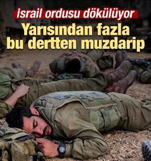 İsrail ordusu dökülüyor! Bu dertten muzdaripler