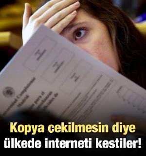Kopya çekilmesin diye ülkede internet kesildi