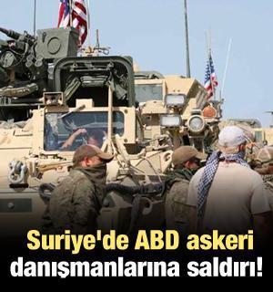 Suriye'de ABD askeri danışmanlarına saldırı!