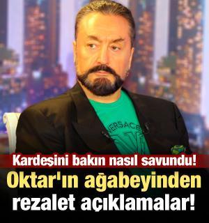 Oktar'ın ağabeyinden rezalet açıklamalar!