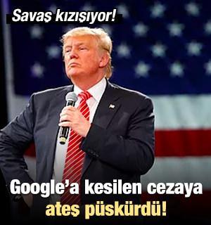 Trump, Google'a kesilen cezaya ateş püskürdü!