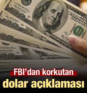 FBI'dan dünyayı korkutan dolar uyarısı!