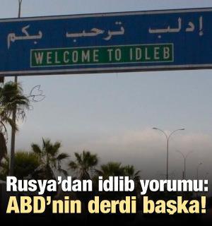 Rusya: ABD'nin İdlib konusunda amacı başka!