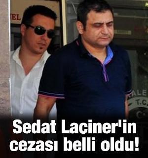 Sedat Laçiner'in cezası belli oldu!
