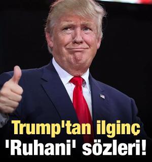 Trump'tan ilginç 'Ruhani' sözleri!