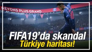 FIFA19'da skandal Türkiye haritası!