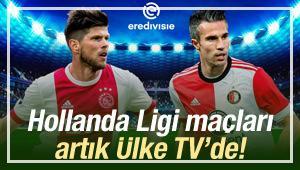Hollanda Ligi maçları Ülke TV'de!