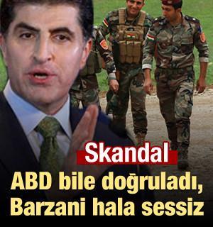 Skandal! ABD bile doğruladı, Barzani hala sessiz