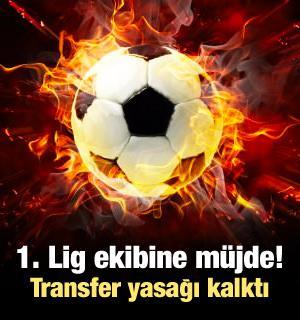 1. Lig ekibine müjde! Transfer yasağı kalktı