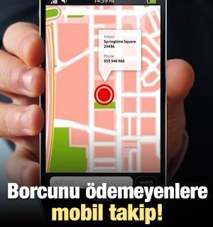 Borcunu ödemeyenlere mobil takip