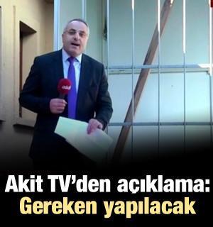 Akit TV'den açıklama geldi: Gereken yapılacak