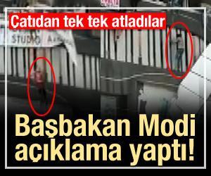 Başbakan Modi açıklama yapmak zorunda kaldı! Çatıdan tek tek atladılar